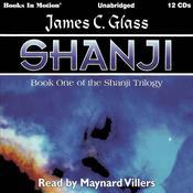 Shanji: Shanji Trilogy, 1 Audiobook, by James C. Glass