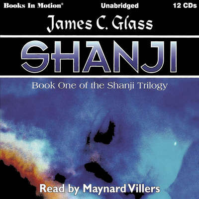 Shanji: Shanji Trilogy, 1 Audiobook, by James C. Glass