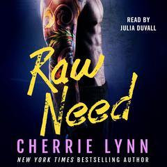 Raw Need Audiobook, by Cherrie Lynn