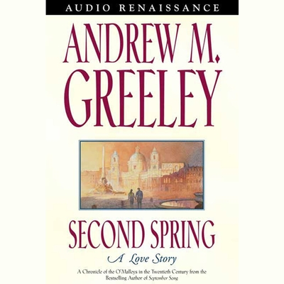 Second Spring: A Love Story Audiobook, by Andrew M. Greeley