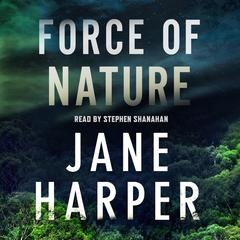 Force of Nature: A Novel Audiobook, by Jane Harper