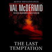 The Last Temptation: A Novel Audiobook, by Val McDermid