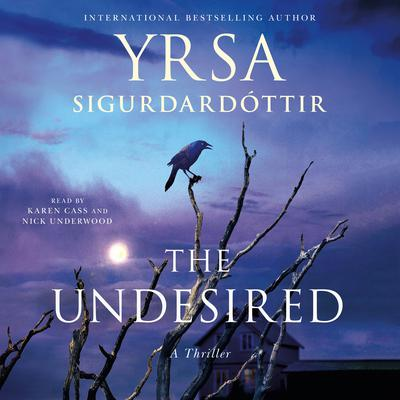 The Undesired: A Thriller Audiobook, by Yrsa Sigurdardottir