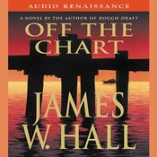 Off the Chart: A Novel Audiobook, by James W. Hall