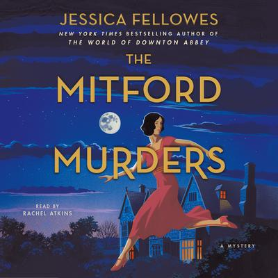 The Mitford Murders: A Mystery Audiobook, by Jessica Fellowes