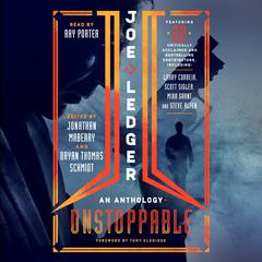 Joe Ledger: Unstoppable Audiobook, by Bryan Thomas Schmidt, Jonathan Maberry, various authors