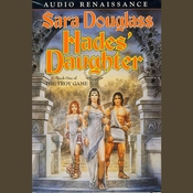 Hades Daughter: Book One of The Troy Game Audiobook, by Sara Douglass