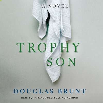 Trophy Son: A Novel Audiobook, by Douglas Brunt