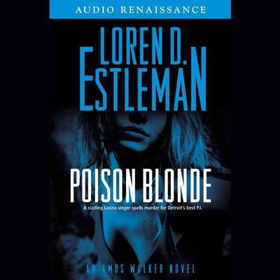Poison Blonde: An Amos Walker Novel Audiobook, by Loren D. Estleman