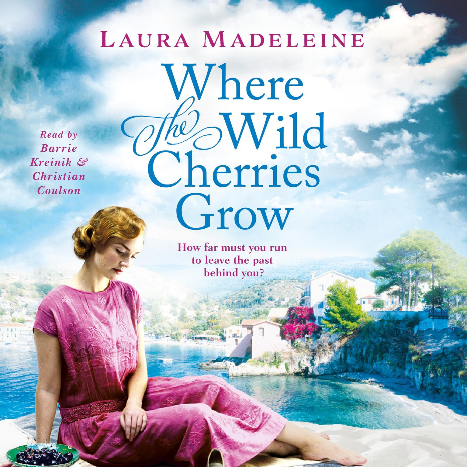 Where the Wild Cherries Grow: A Novel of the South of France Audiobook, by Laura Madeleine