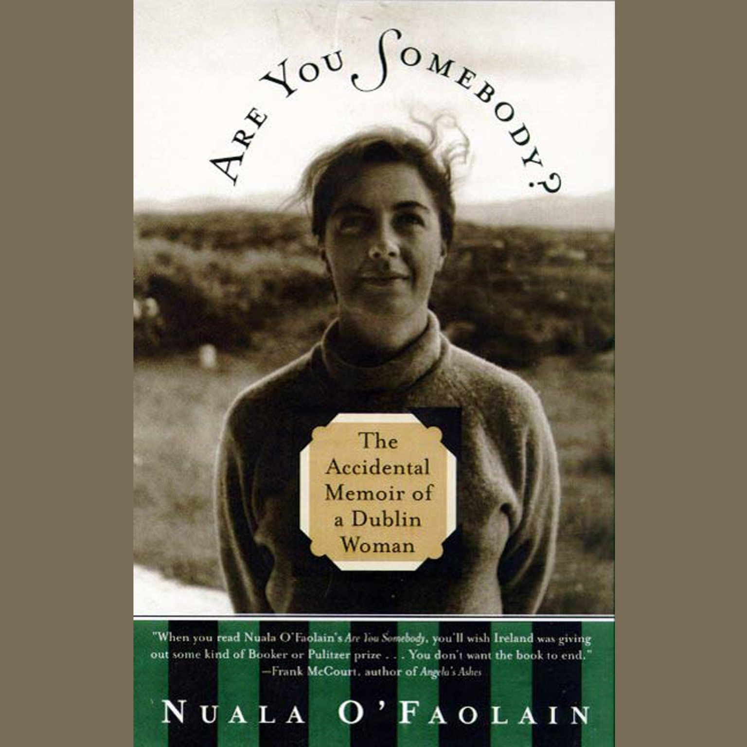 Are You Somebody? (Abridged): The Accidental Memoir of a Dublin Woman Audiobook, by Nuala O'Faolain