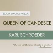 Queen of Candesce: Book Two of Virga Audiobook, by Karl Schroeder