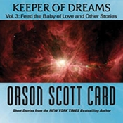 Keeper of Dreams, Volume 3: Feed the Baby of Love and Other Stories Audiobook, by Orson Scott Card