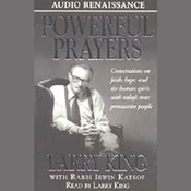 Powerful Prayers: Conversations on Faith, Hope, and the Human Spirit with Todays Most Provocative People Audiobook, by Larry King
