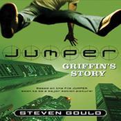 Jumper: Griffins Story: Griffins Story Audiobook, by Steven Gould