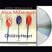 Child of My Heart: A Novel Audiobook, by Alice McDermott