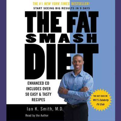 The Fat Smash Diet: The Last Diet Youll Ever Need Audiobook, by Ian Smith