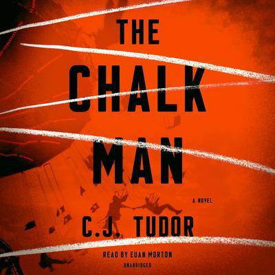 The Chalk Man: A Novel Audiobook, by C.J. Tudor
