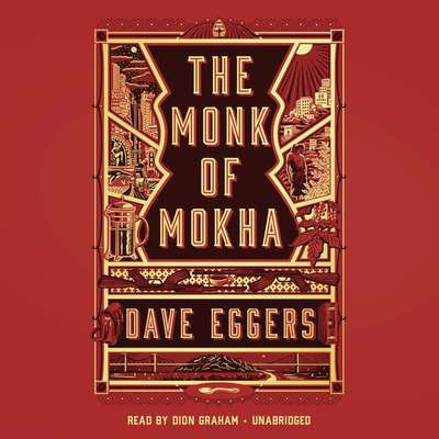 The Monk of Mokha Audiobook, by Dave Eggers