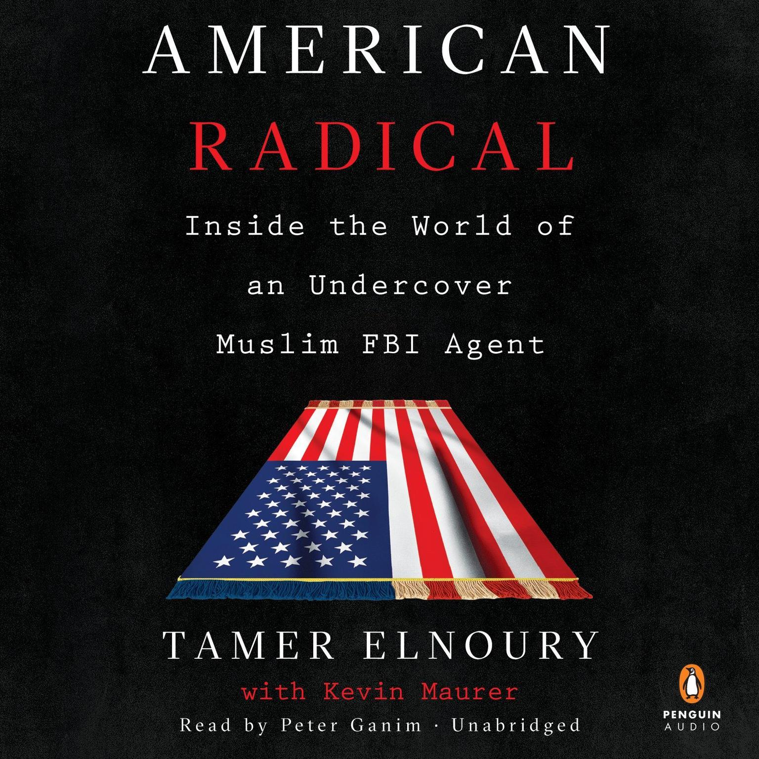 Printable American Radical: Inside the World of an Undercover Muslim FBI Agent Audiobook Cover Art