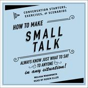 How to Make Small Talk: Conversation Starters, Exercises, and Scenarios Audiobook, by Melissa Wadsworth