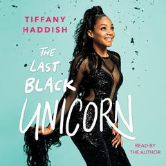 The Last Black Unicorn Audiobook, by Tiffany Haddish