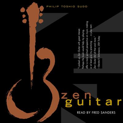 Zen Guitar Audiobook, by Philip Toshio Sudo