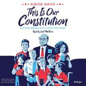 This Is Our Constitution Audiobook, by Khizr Khan