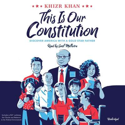 This Is Our Constitution: Discover America with a Gold Star Father Audiobook, by Khizr Khan