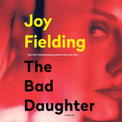 The Bad Daughter: A Novel Audiobook, by Joy Fielding
