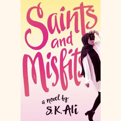Saints and Misfits Audiobook, by S. K. Ali