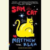Sam the Cat: and Other Stories Audiobook, by Matthew Klam