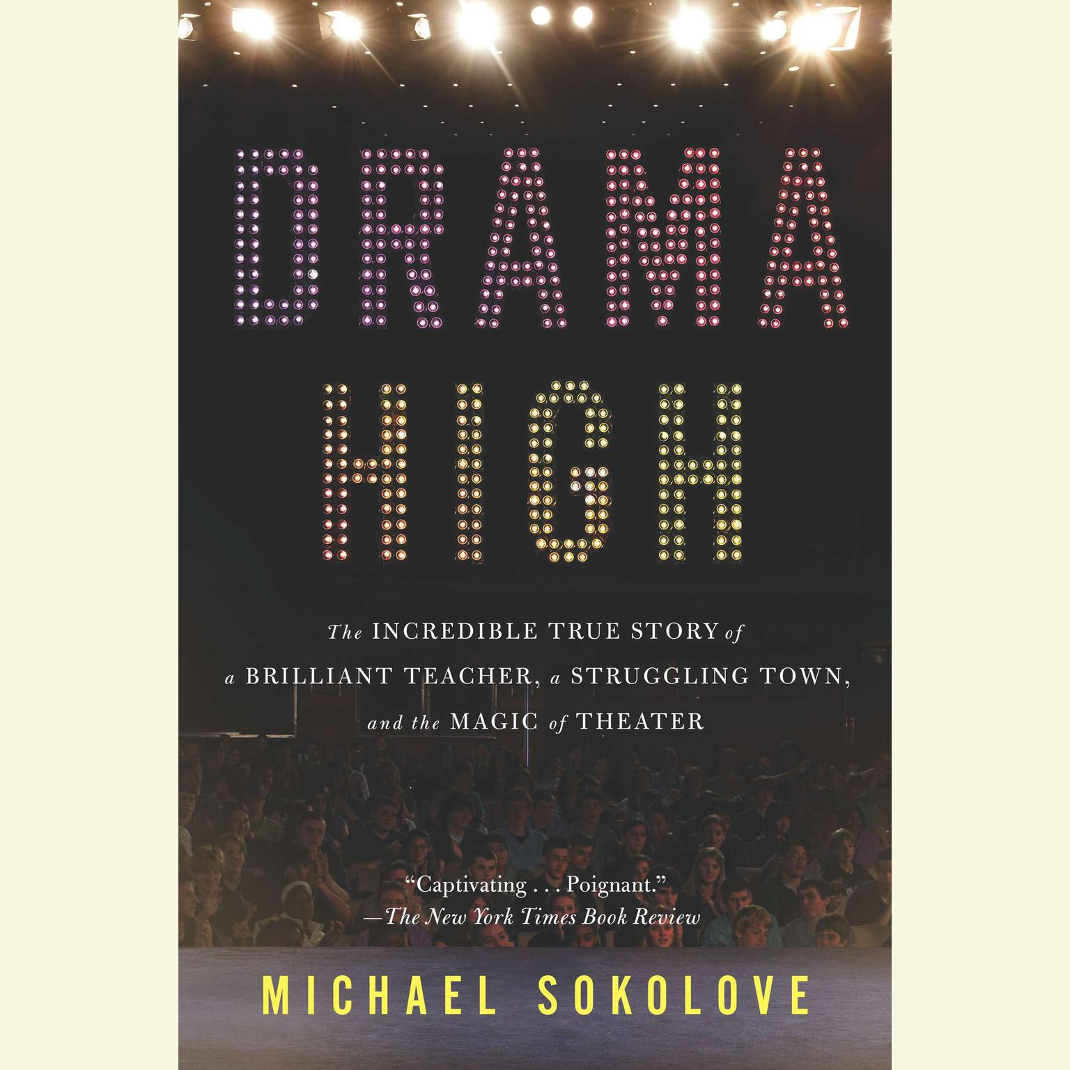 Printable Drama High: The Incredible True Story of a Brilliant Teacher, a Struggling Town, and the Magic of Theater Audiobook Cover Art