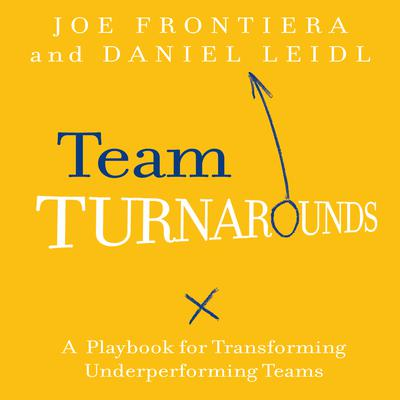 Team Turnarounds: A Playbook for Transforming Underperforming Teams Audiobook, by Daniel Leidl