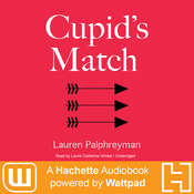 Cupid's Match: A Hachette Audiobook powered by Wattpad Production Audiobook, by Lauren Palphreyman