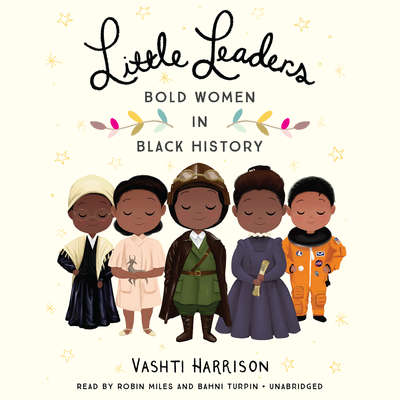 Little Leaders: Bold Women in Black History Audiobook, by Vashti Harrison