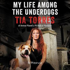 My Life Among the Underdogs: A Memoir Audiobook, by Tia Torres