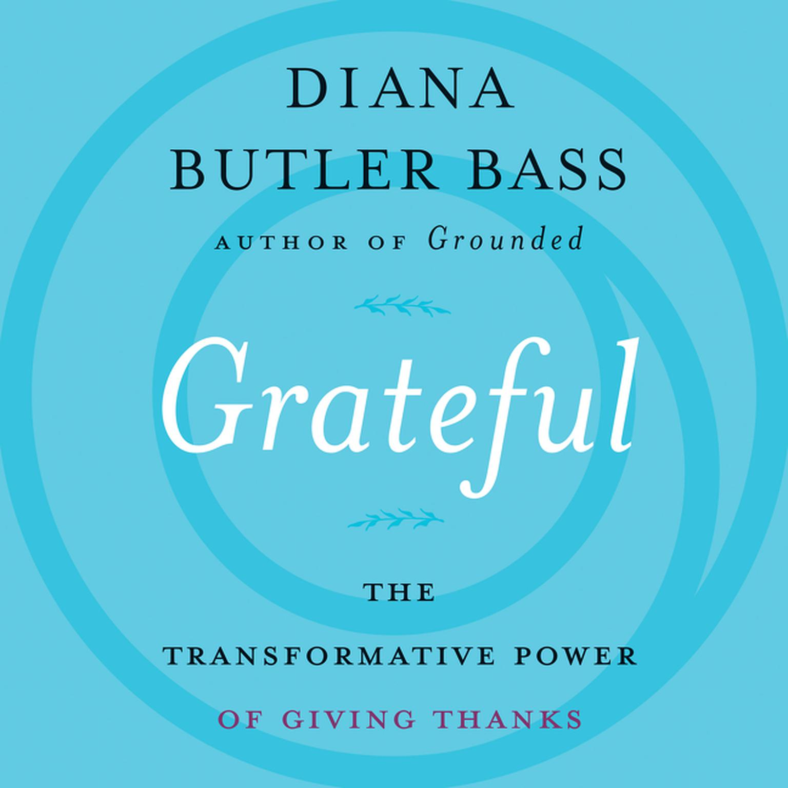 Grateful: The Transformative Power of Giving Thanks Audiobook, by Diana Butler Bass