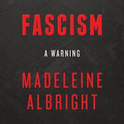 Fascism: A Warning Audiobook, by Madeleine Albright
