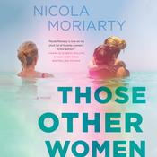 Those Other Women: A Novel Audiobook, by Nicola Moriarty