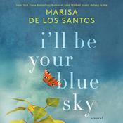 I'll Be Your Blue Sky: A Novel Audiobook, by Marisa de los Santos