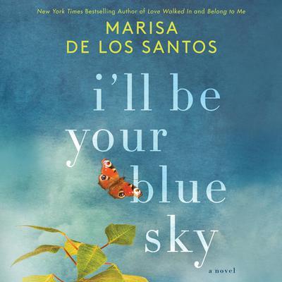 Ill Be Your Blue Sky: A Novel Audiobook, by Marisa de los Santos