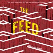 The Feed: A Novel Audiobook, by Nick Clark Windo