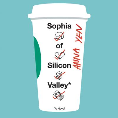 Sophia of Silicon Valley: A Novel Audiobook, by Anna Yen