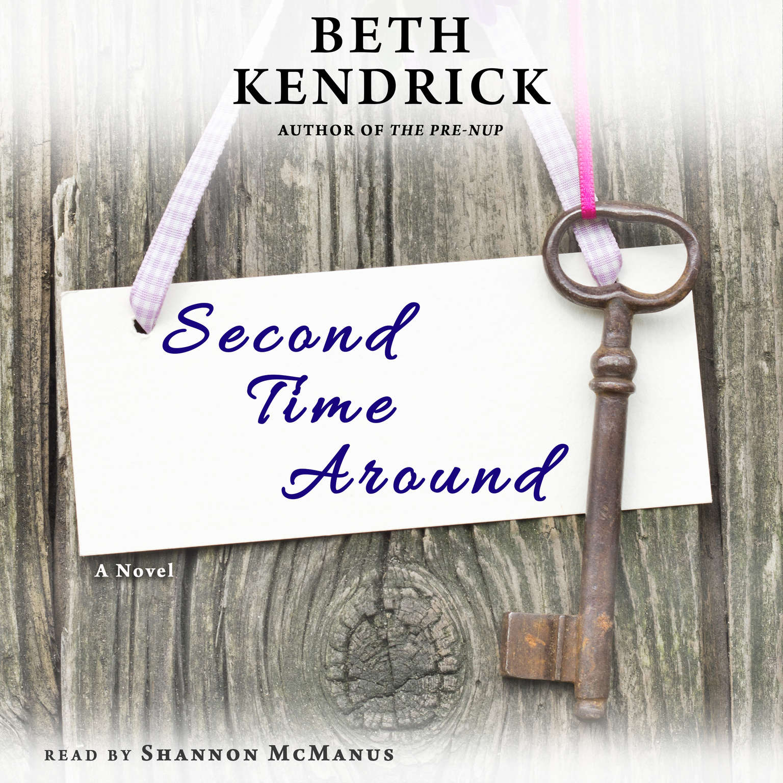 Second Time Around: A Novel Audiobook, by Beth Kendrick