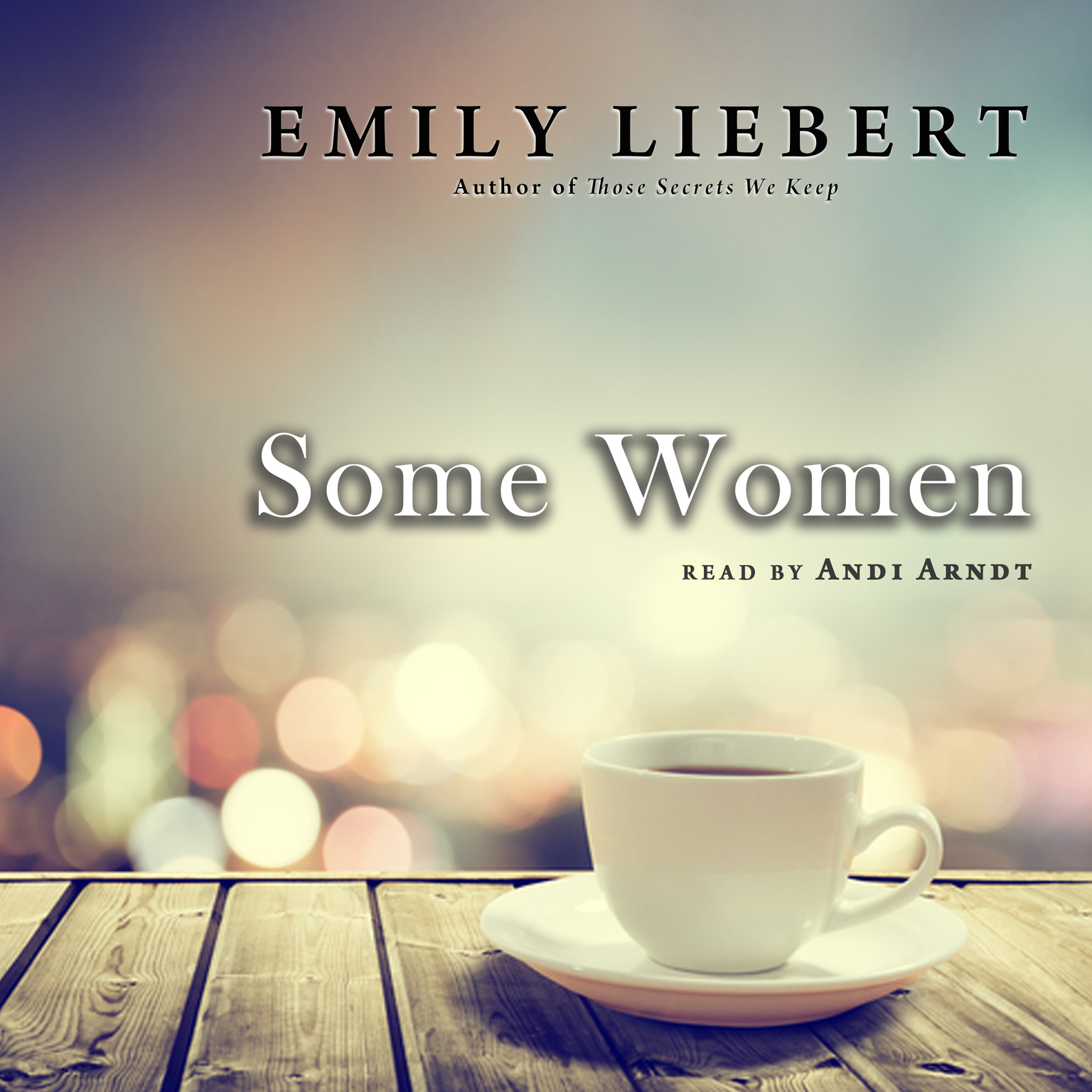 Some Women Audiobook, by Emily Liebert