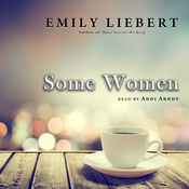 Some Women Audiobook, by Emily Liebert