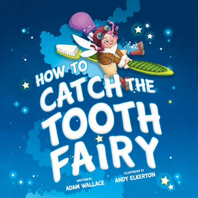 How to Catch the Tooth Fairy Audiobook, by Adam Wallace