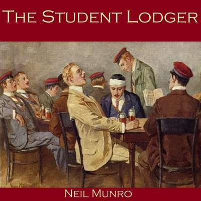 The Student Lodger Audiobook, by Neil Munro