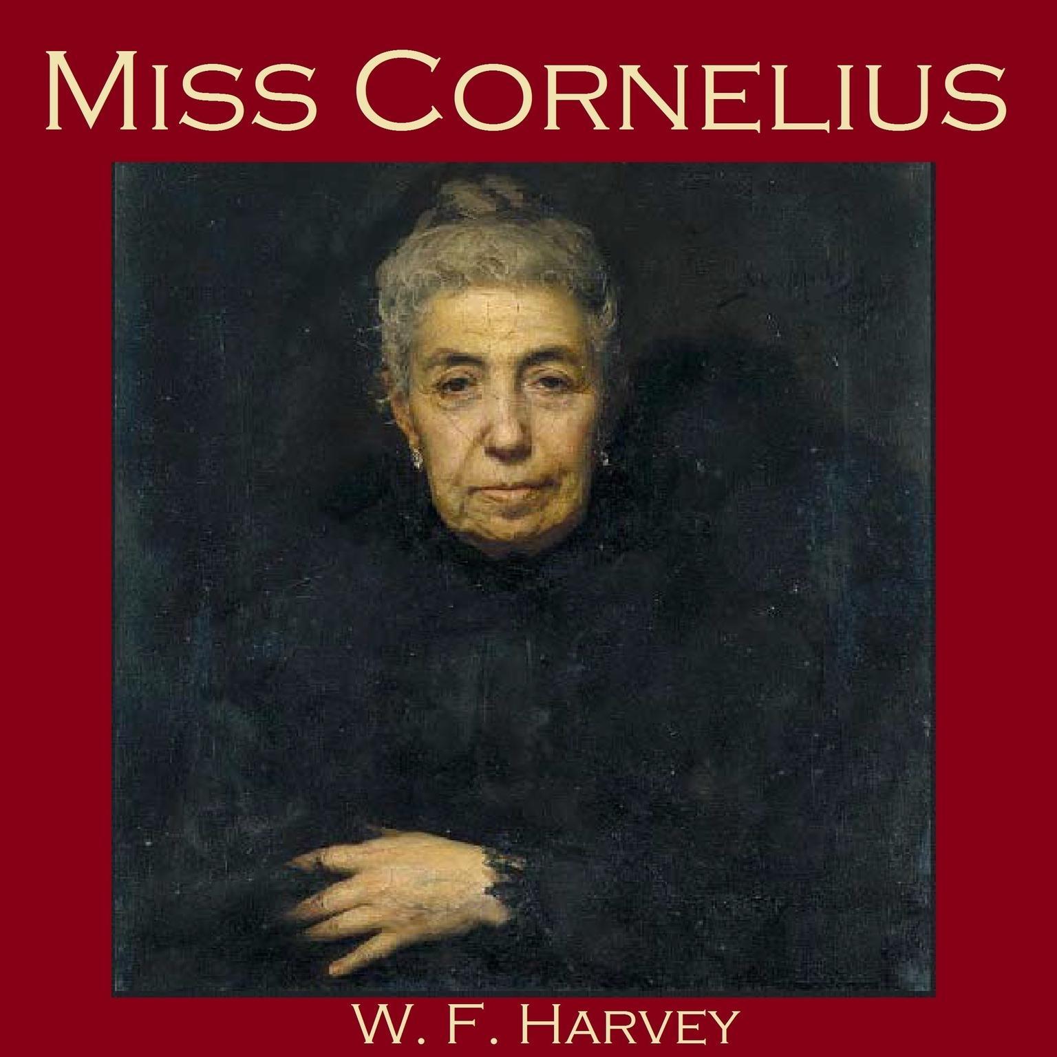 Miss Cornelius Audiobook, by W. F.  Harvey